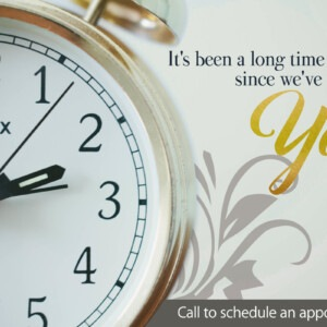 Marketing Companies Toronto - It's been a long time since we've seen you, call to schedule an appointment