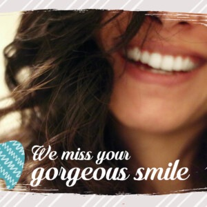 Dental Marketing Calgary - We miss your gorgeous smile